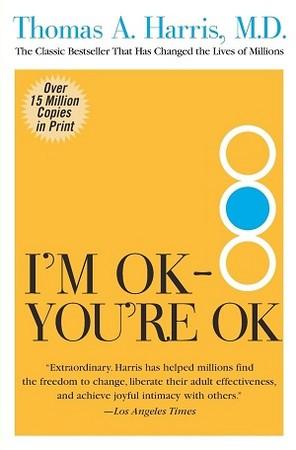 I AM OK YOU ARE OK FULL TEXT