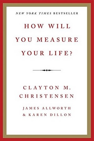 ?How Will You Measure Your Life