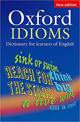 NEW edition Oxford IDIOMS