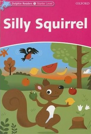 Dolphin Readers Starter Silly Squirrel همراه با سي دي