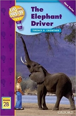 Up & Away Reader 2B The Elephant Driver