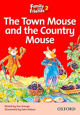 Family and Friends 2 The Town Mouse and the Country Mouse