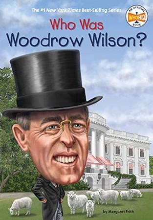 WHO WAS WOODROW WILSON
