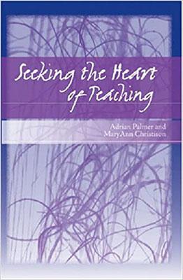 Seeking the Heart of Teaching