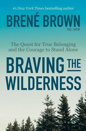 BRAVING THE WILDERNESS (FULL TEXT) BREN BROWN