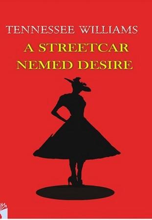 A STREETCAR NEMED DESIRE