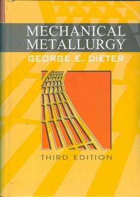 Mechanical metallurgy (dieter) edition 3 نوپردازان