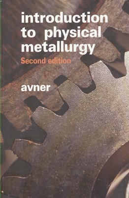Introduction to physical metallurgy (avner)i آييژ