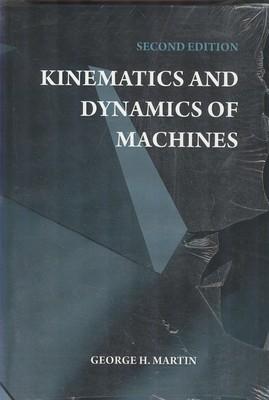 kinematics and dynamics of machines (martin) edition 2 علوم ايران