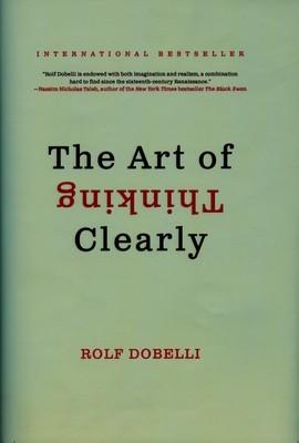 تصویر The Art of Thinking Clearly (هنر شفاف اندیشیدن) (انگلیسی)