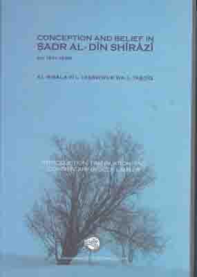 تصویر CONCEPTION AND BELIEF IN SADR AL DIN SHIRAZI