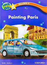 Lets Go 6 Readers 6 - Painting Paris