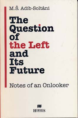 مسئله-ي-چپ-و-آينده-ي-آن--(the-question-of-the-left-and-its-future)