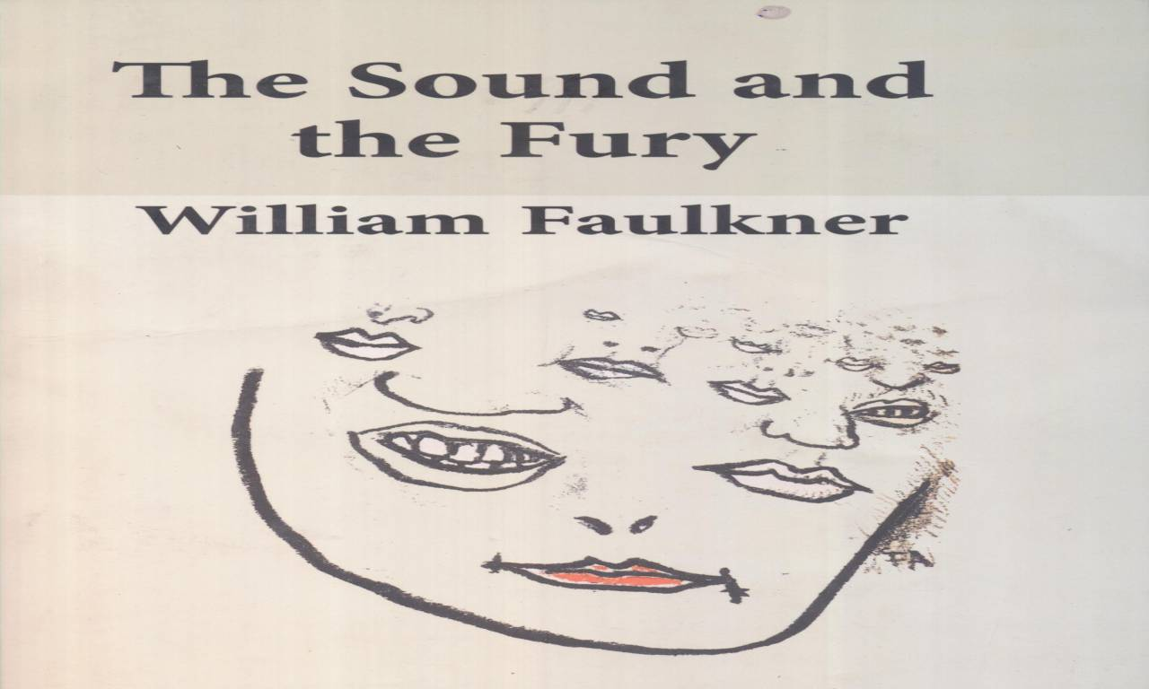 THE SOUND AND THE FURY   خشم وهياهو WILLIAM FAULKNER
