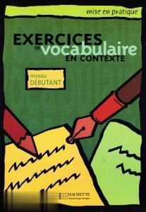 Exercices de Vocabularie en Contexte Niveau Bedutant