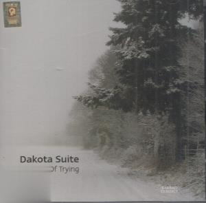Dakota Suite The End of Trying