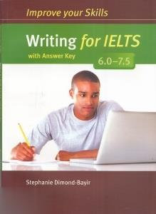 Improve Your Skills Writing for IELTS With Answer Key 6.0 - 7.5