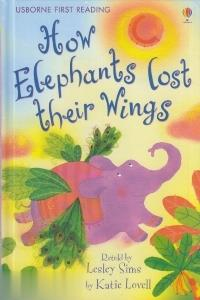 How Elephants Lost Their Wings (Usborne First Reading) 5417