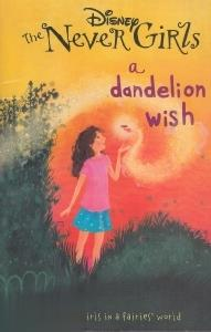 The Never Girls a Dandelion Wish