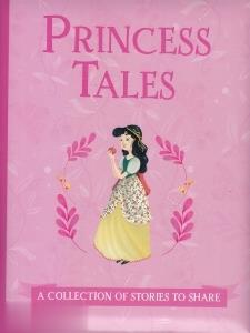 Princess Tales A Collection of Syories to Share
