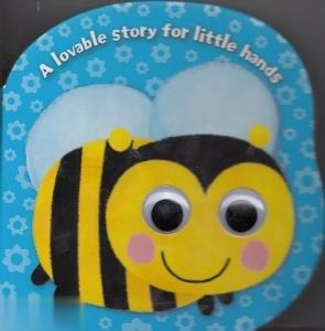 (A Lovable Story for Little Hands (Bee