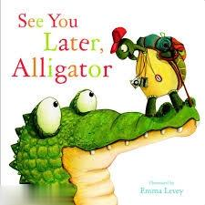 See You Later Aligator