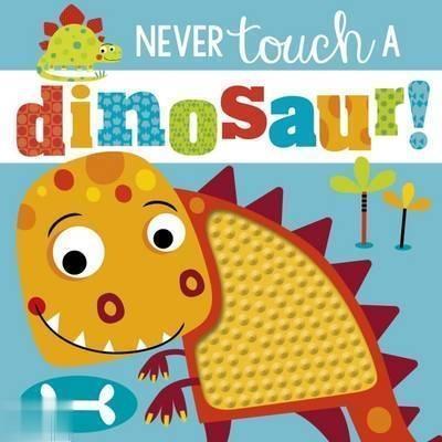Never Touch A Dinosaur 9087