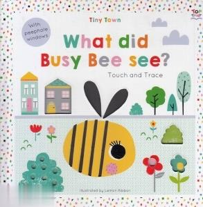 What Did Busy Bee See