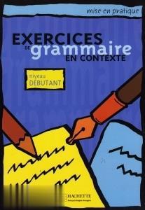 Exercices de Grammaire en Contexte Nivean Debutant