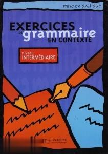 Exercices de Grammaire en Contexte Nivean Intermediaire
