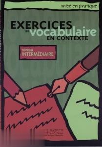 Exercices de Vocabulaire en Contexte Nivean Intermediaire