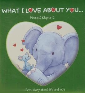 What I Love About You Mouse & Elephant