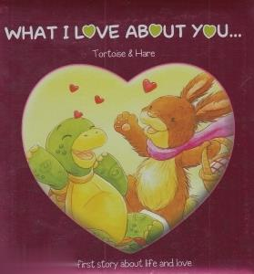 What I Love About You Tortoise & Hare