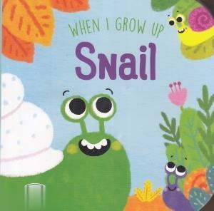 Snail When I Grow Up